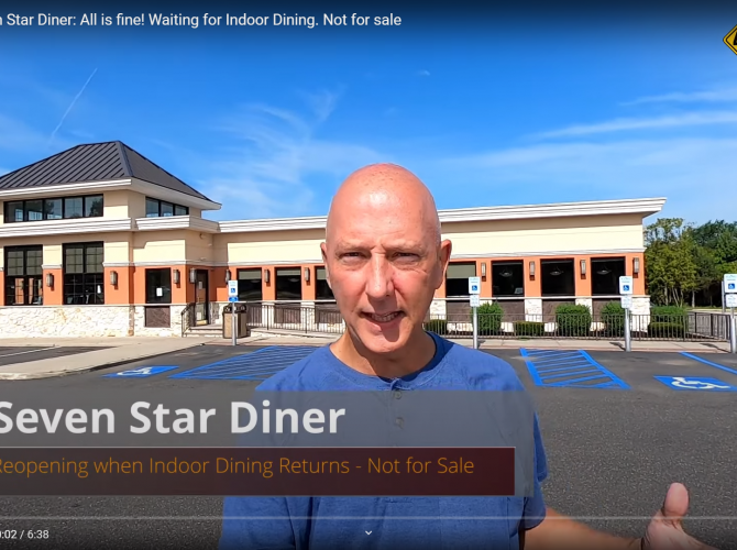 Seven Star Diner:  All Is Fine.  Waiting For Inside Dining To Resume.  The Signs Were For NEW ADDITIONAL Buildings (Video)