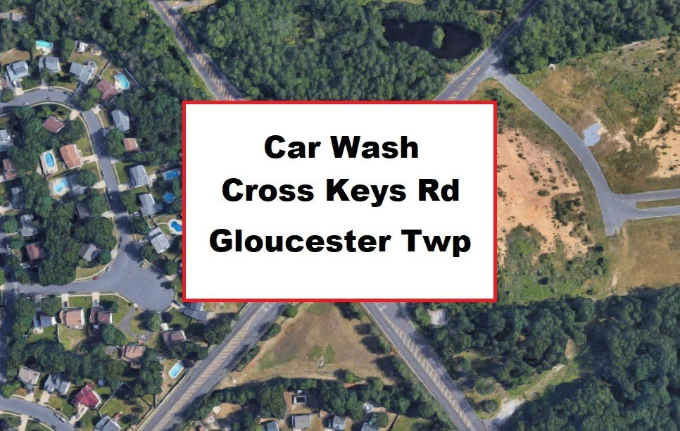 Another Car Wash Planned For Cross Keys Road, Down at New Brooklyn Erial Road, Gloucester Township