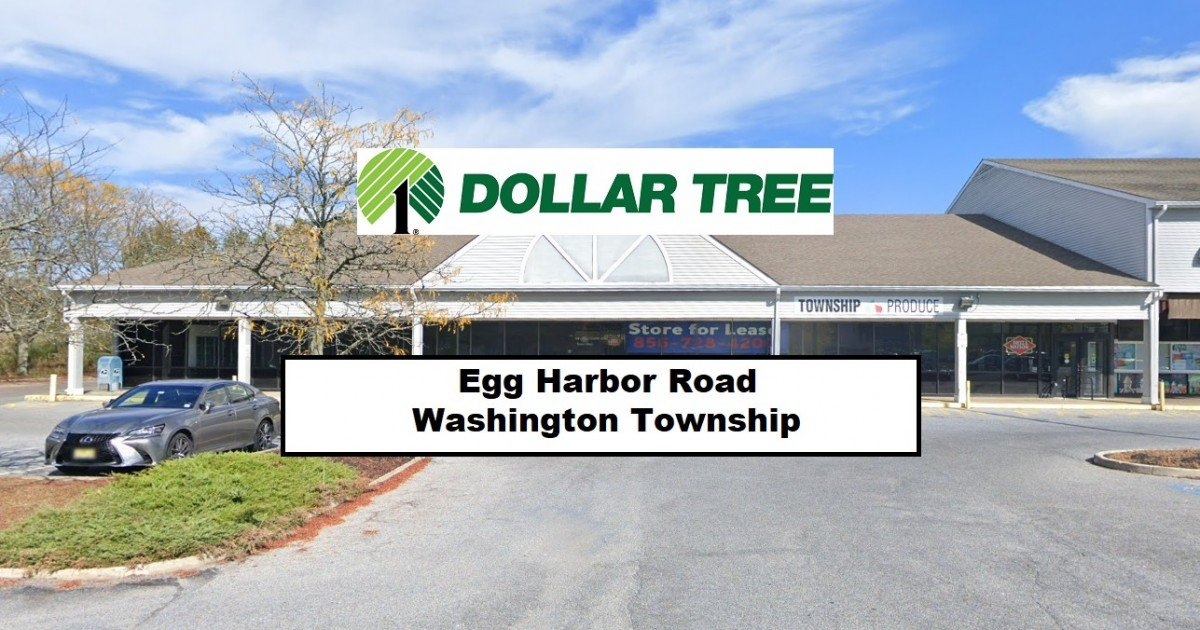 Dollar Tree Returning To Former Egg Harbor Rd Location at Harbour Place, Washington Township!