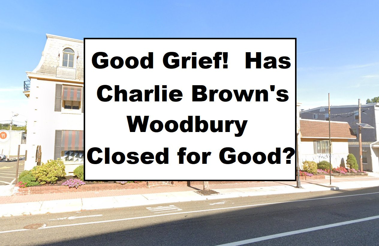 Good Grief Charlie Brown's!  Have You Closed Woodbury and Mt Holly?  And Maybe More?