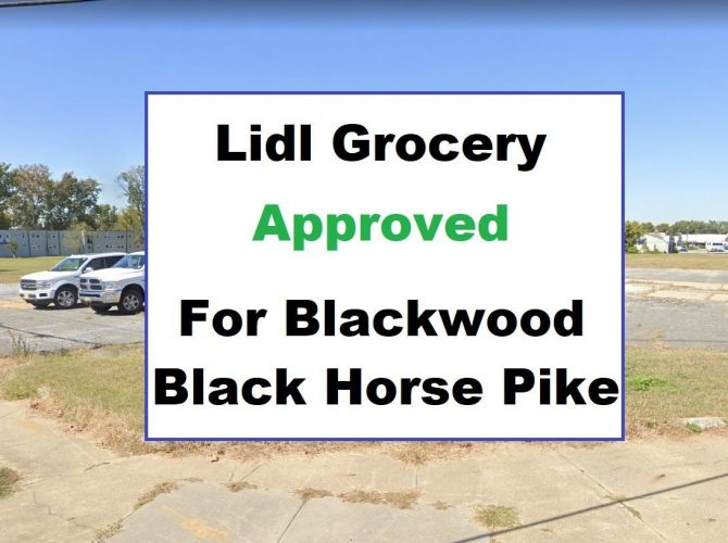 Lidl Grocery Approved For Black Horse Pike Blackwood.  Lidl Announces Blackwood As A Store Opening By End Of 2021.