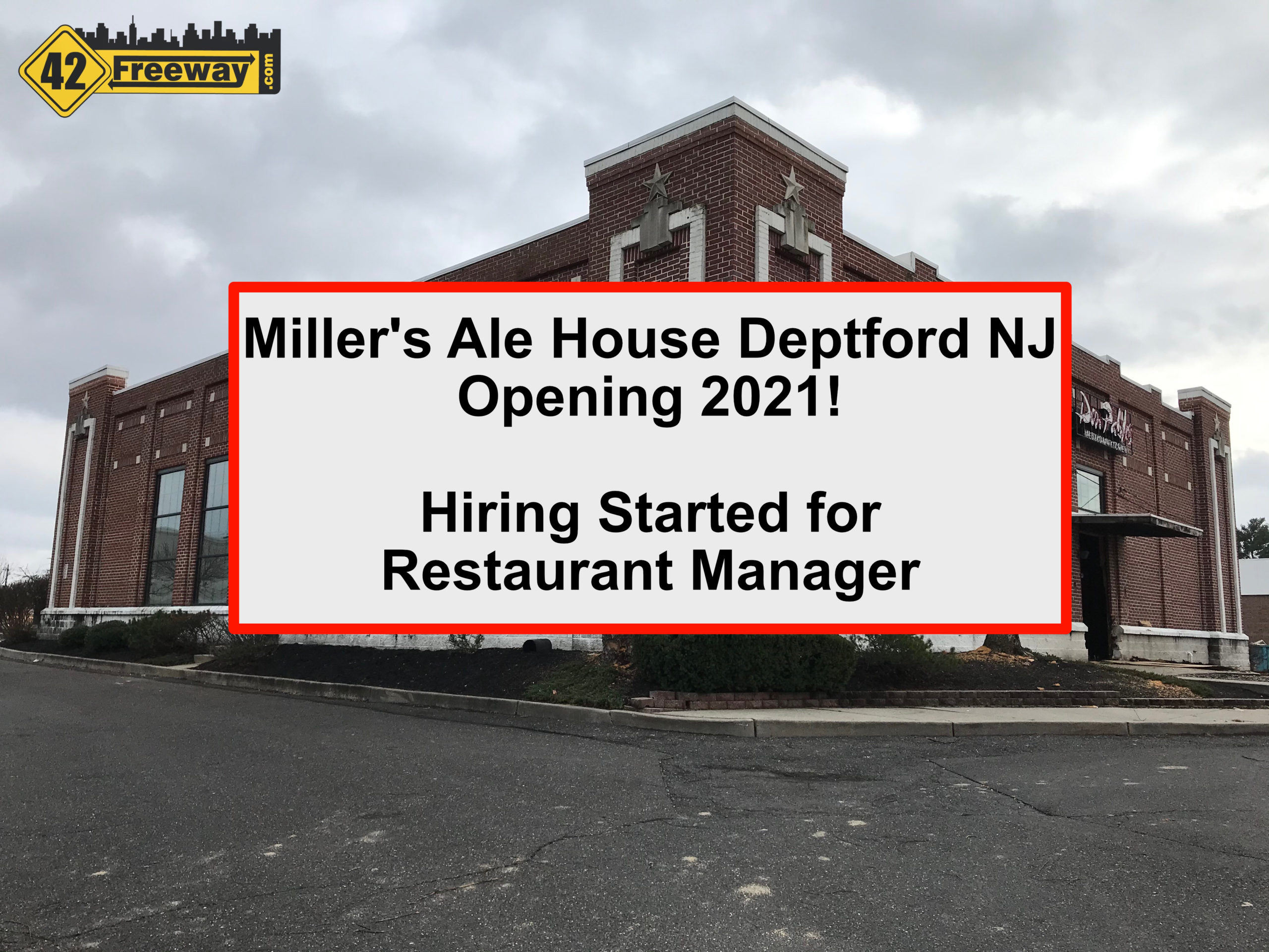 Miller's Ale House Deptford WILL OPEN IN 2021!  Actively Recruiting for Restaurant Manager!